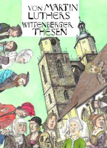 """Klaus Ensikat, Titelblatt zu """"Von Martin Luthers Wittenberger Thesen"""", aquarellierte Federzeichnung, 2014, © Kindermann Verlag Berlin, 2017"""